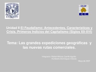 Unidad II El Feudalismo: Antecedentes, Caracter sticas y Crisis. Primeros Indicios del Capitalismo Siglos XII-XVI    Tem