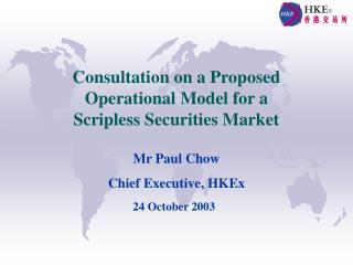 Consultation on a Proposed Operational Model for a  Scripless Securities Market