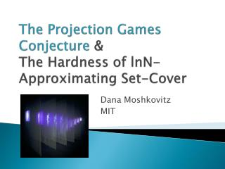 The Projection Games Conjecture  & The Hardness of  lnN -Approximating Set-Cover