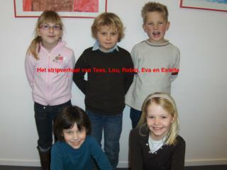 Het stripverhaal van Tess, Lou, Robin, Eva en Estelle