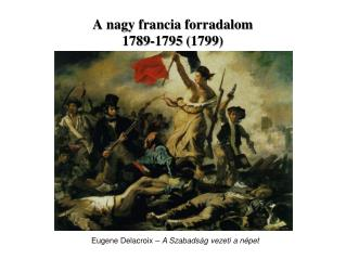 A nagy francia forradalom 1789-1795 (1799)