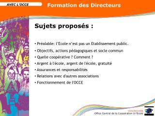 Sujets proposés :  Préalable: l'Ecole n'est pas un Etablissement public.