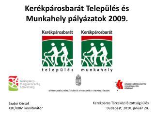 Kerékpáros Tárcaközi Bizottsági ülés Budapest, 2010. január 28.