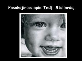 Pasakojimas apie Tedį  Stollardą