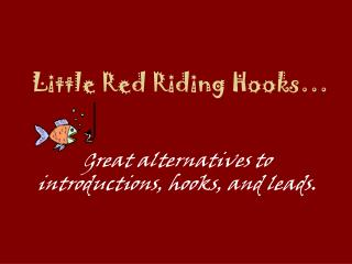 Little Red Riding Hooks…