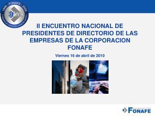 II ENCUENTRO NACIONAL DE PRESIDENTES DE DIRECTORIO DE LAS EMPRESAS DE LA CORPORACION FONAFE