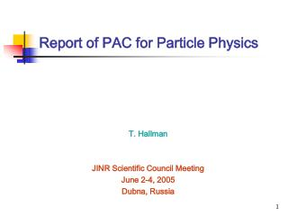 Report of PAC for Particle Physics