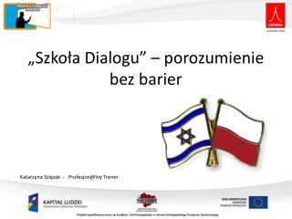 """""""Szkoła Dialogu"""" – porozumienie bez barier"""
