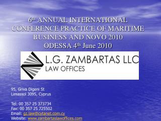 95, Griva Digeni St Limassol 3095, Cyprus Tel: 00 357 25 373734  Fax: 00 357 25 725502
