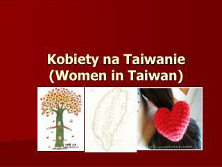 Kobiety na Taiwanie (Women in Taiwan)