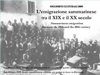 San Marino 1939. Gruppo di sammarinesi in procinto di partire per la Germania