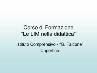 """Corso di Formazione  """"Le LIM nella didattica"""""""