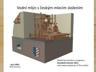 Vodní mlýn s českým mlecím složením