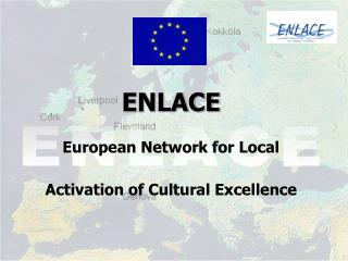 ENLACE European Network for Local  Activation of Cultural Excellence