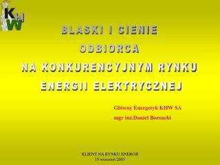BLASKI I CIENIE  ODBIORCA  NA KONKURENCYJNYM RYNKU  ENERGII ELEKTRYCZNEJ