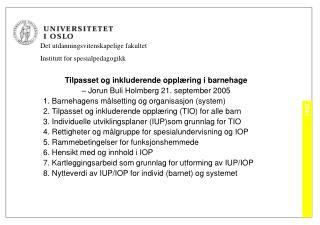 Tilpasset og inkluderende opplæring i barnehage  – Jorun Buli Holmberg 21. september 2005