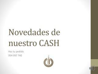 Novedades de nuestro CASH