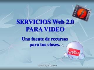 SERVICIOS Web 2.0 PARA VIDEO