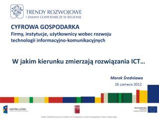 CYFROWA GOSPODARKA Firmy, instytucje, użytkownicy wobec rozwoju