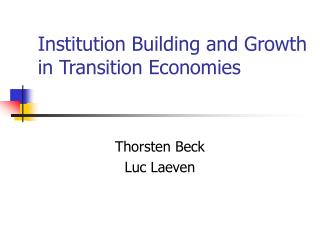 Institution Building and Growth in Transition Economies
