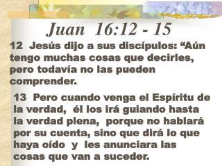 Juan 16:12  -  15