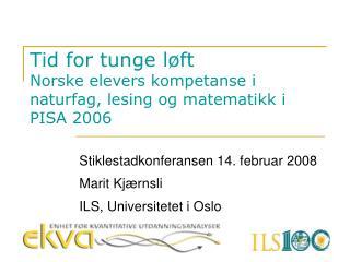Tid for tunge løft Norske elevers kompetanse i naturfag, lesing og matematikk i PISA 2006