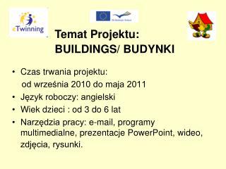 Czas trwania projektu:      od września 2010 do maja 2011 Język roboczy: angielski