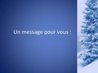 Un message pour vous :