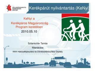 Sztaniszláv Tamás főtanácsos KKK Hálózatfejlesztési és Döntéselőkészítési Osztály