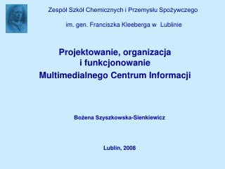 Zespół Szkół Chemicznych i Przemysłu Spożywczego  im. gen. Franciszka Kleeberga w Lublinie
