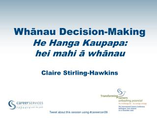 Whānau Decision-Making He Hanga Kaupapa:  hei mahi ā whānau Claire Stirling-Hawkins