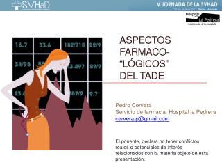 "ASPECTOS FARMACO- ""LÓGICOS"" DEL TADE"