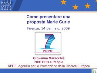 Come presentare una  proposta Marie Curie Firenze, 14 gennaio, 2009