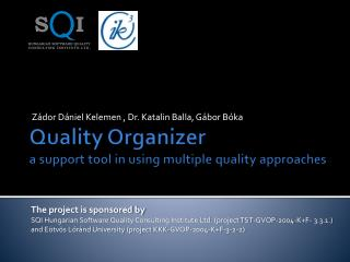 Quality Organizer a support tool in using multiple quality approaches