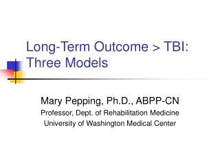 Long-Term Outcome  TBI: Three Models