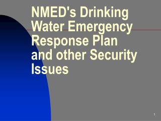 NMEDs Drinking Water Emergency Response Plan and other Security Issues