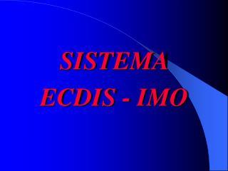 SISTEMA  ECDIS - IMO