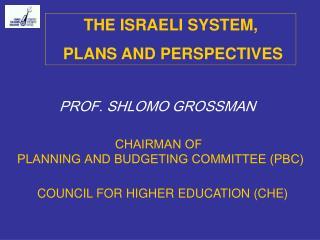 PROF. SHLOMO GROSSMAN