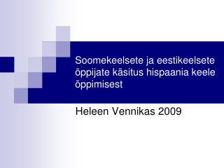 Soomekeelsete ja eestikeelsete õppijate käsitus hispaania keele õppimisest