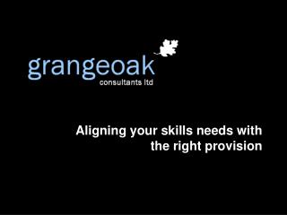 Aligning your skills needs with the right provision