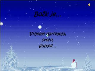 Božić je…