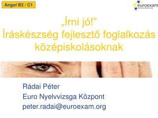Rádai  Péter Euro  Nyelvvizsga Központ peter.radai @ euroexam