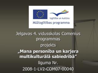 Jelgavas  4.  vidusskolas  Comenius  programmas projekts