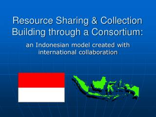 Resource Sharing & Collection Building through a Consortium:
