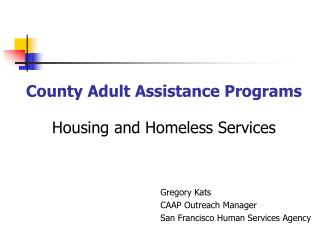 County Adult Assistance Programs  Housing and Homeless Services