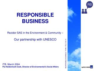 RESPONSIBLE BUSINESS  THINK, TALK, DO IT!