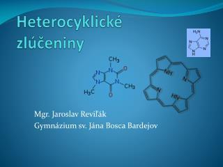 Heterocyklické       zlúčeniny