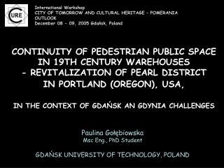Paulina Go??biowska Msc Eng., PhD Student GDA?SK UNIVERSITY OF TECHNOLOGY, POLAND