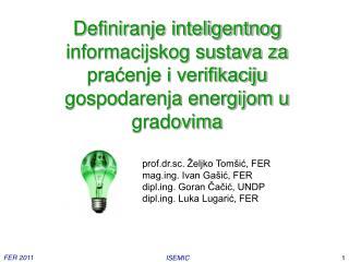 prof.dr.sc. �eljko Tom�i?, FER magg. Ivan Ga�i?, FER diplg. Goran ?a?i?, UNDP