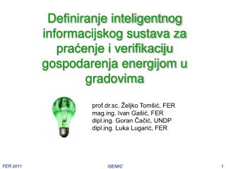 prof.dr.sc. Željko Tomšić, FER magg. Ivan Gašić, FER diplg. Goran Čačić, UNDP